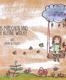 """""""Das Mädchen und die kleine Wolke"""" by Sarah Settgast"""