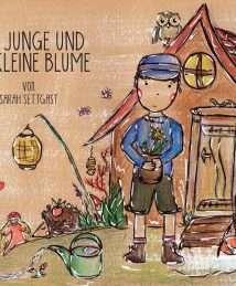 """""""Der Junge und die kleine Blume"""" by Sarah Settgast"""