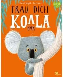 Magellan Pappbilderbuch Rachel Bright, Jim Field - Trau dich, Koalabär