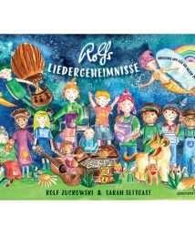 Rolfs Liedergeheimnisse by Sarah Settgast and Rolf Zuckowski