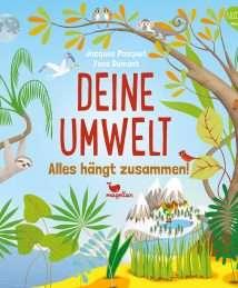 sachbuch nachhaltigkeit umweltschutz Jacques Pasquet, Yves Dumont Deine Umwelt alles hängt zusammen
