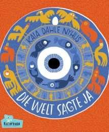 Kullerkupp Verlag. Die Welt sagte ja by Kaia Dahle Nyhus (5)