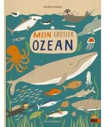 Beltz und Gelberg Katrin Wiehle - Mein grosser Ozean