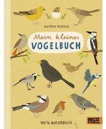 Beltz und Gelberg Mein kleines Vogelbuch Katrin Wiehle
