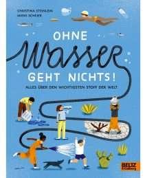 Beltz-und-Gelberg-Sachbuch-Ohne-Wasser-geht-nichts-by-Christina-Steinlein-Mieke-Scheier.