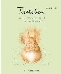 F. Sauerlaender Tierleben Auf der Wiese, im Wald und am Wasser by Hannah Dale
