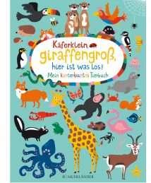 Nastja Holtfreter Käferklein, giraffengroß, hier ist was los - Mein kunterbuntes Tierbuch