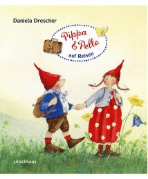 Urachhaus Verlag Bilderbuch Pippa und Pelle auf Reisen Daniela Drescher