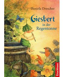 Urachhaus Verlag Daniela Drescher Giesbert in der Regentonne