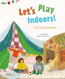 Little Gestalten - Let's Play Indoors! by Ryan Eyers & Rachel Victoria Hillis