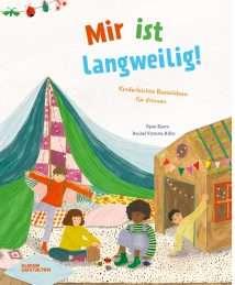Little Gestalten Mir ist langweilig! by Eyers & Hillis